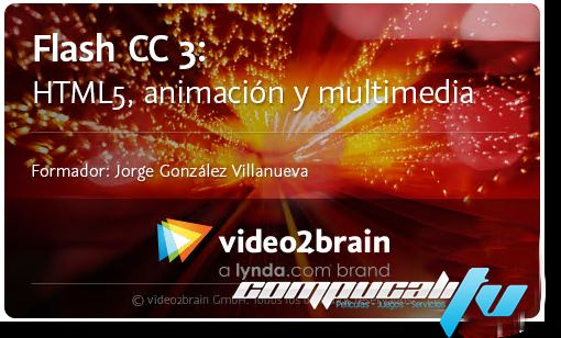 Curso Video2Brain Flash CC3 HTML5 Animación y Multimedia