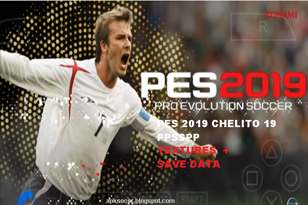 Download PES 2019 CHELITO 19 PPSSPP TEXTURES + SAVE DATA - ApkDraw