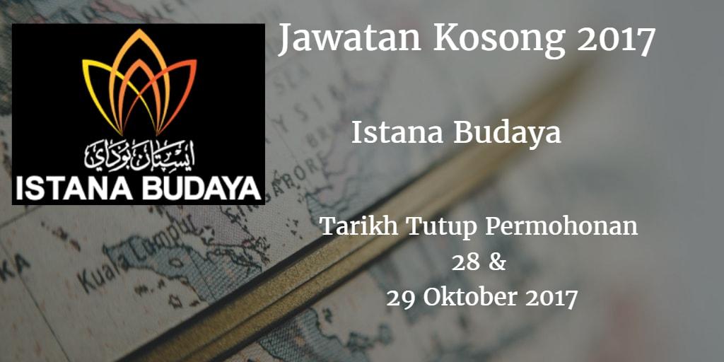 Jawatan Kosong Istana Budaya 28 & 29 Oktober 2017