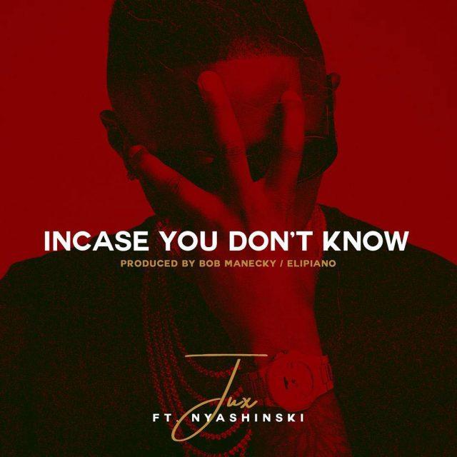 Jux - Incase You Know