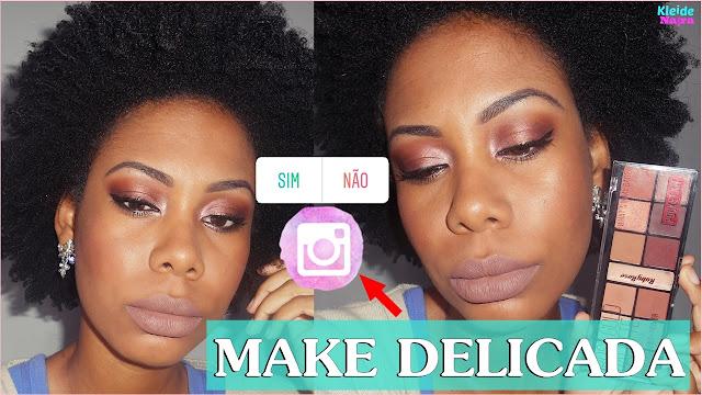 Maquiagem Delicada feita com Enquetes no Instagram