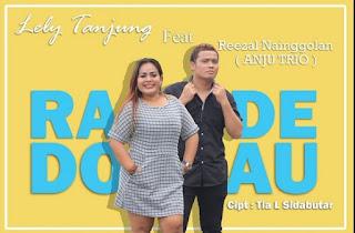 Lirik Lagu  Rade Do Au - Reezal Nainggolan - Lely Tanjung