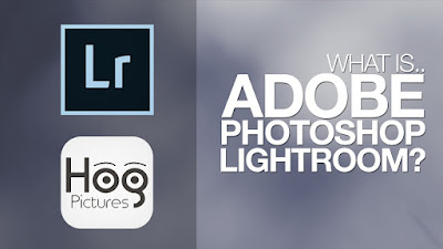 Pengertian dan Sejarah Adobe Lightroom - Hog Pictures