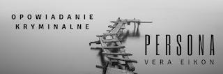 http://www.veraeikon.com.pl/opowiadanie-kryminalne-persona/