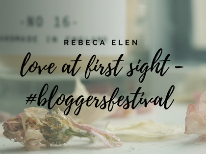 Love at first sight - #thebloggersfestival edition