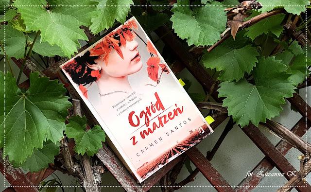 """Rodzinne tajemnice ukryte wśród winorośli - """"Ogród z marzeń"""" Carmen Santos"""