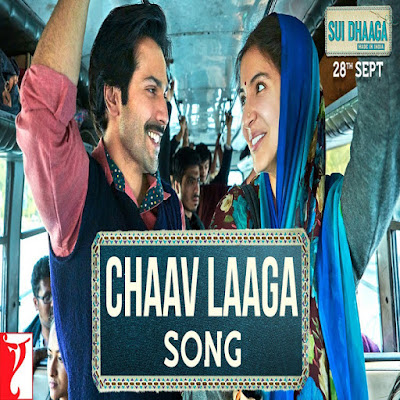 Chaav Laaga official Video Launch This by Sui Dhaaga Made In India Film 2018