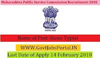 Maharashtra Public Service Commission Recruitment 2018 – Steno Typist