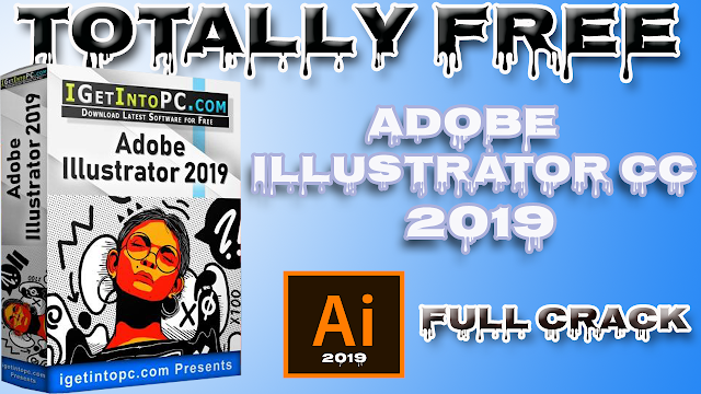 how to download and install | Adobe Illustrator CC 2019 v23 0 x64 | Full Crack