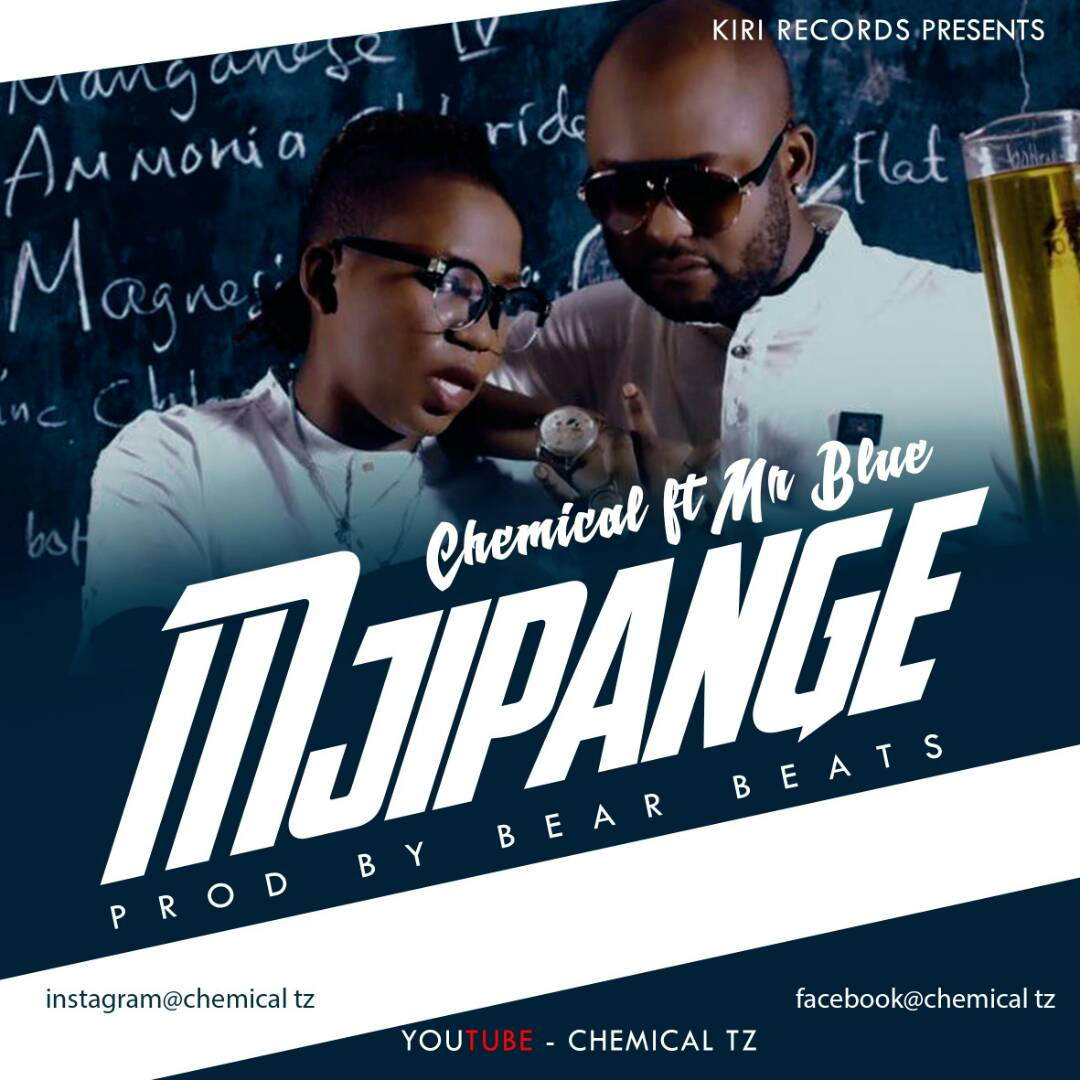 Chemical Ft. Mr Blue – Mjipange