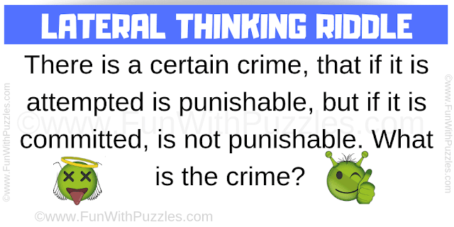 There is a certain crime, that if it is attempted is punishable, but if it is committed, is not punishable. What is the crime?