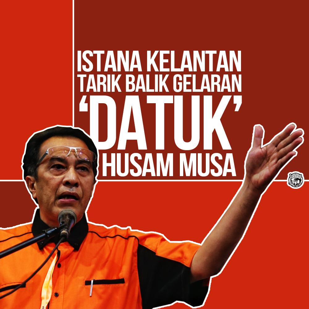 Gelaran Datuk Husam Musa Ditarik Balik Sultan Kelantan