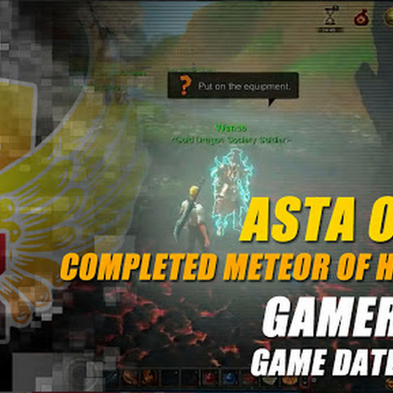 Gamer's Log, Game Date 3.6.2016 ★ Completed The Meteor Of Han Quest In Asta Online