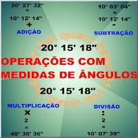 Ilustração mostrando exemplos das 4 operações fundamentais com medidas de ângulos: adição, subtração, multiplicação e divisão.