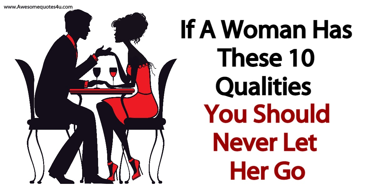 Awesome Quotes: If A Woman Has These 10 Qualities You