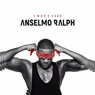 Anselmo Ralph - Amor é Cego (Album) [Download]
