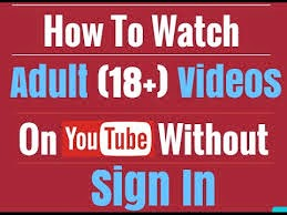 How To Watch You Tube Adult Videos Without Signing