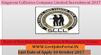 Singareni Collieries Company Limited Recruitment 2017– 750 Non-Executive Trainee & Management Trainee
