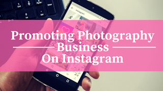 Kaise Apne Photography Business Ko Instagram Par Promote Kare 1