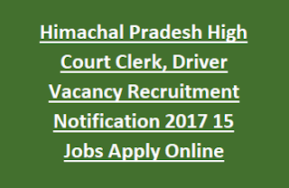 Himachal Pradesh High Court Clerk, Driver Vacancy Recruitment Notification 2017 15 Jobs Apply Online