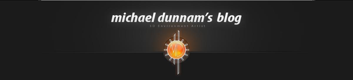 Michael Dunnam - 3D Environment Artist - Blog