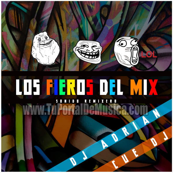 Cue Dj Ft. Dj Adrian (Los fieros Del Mix) (2017)