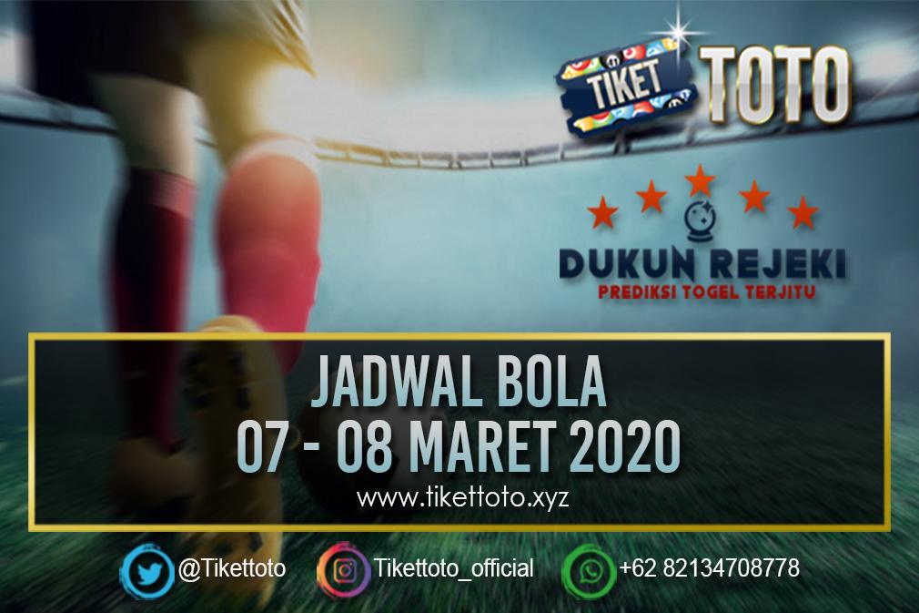 JADWAL PERTANDINGAN BOLA 07 – 08 MARET 2020