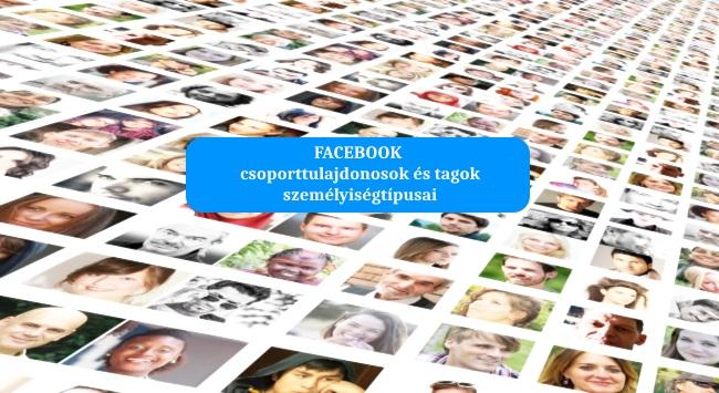 Facebook csoporttulajdonosok és tagok személyiségtípusai