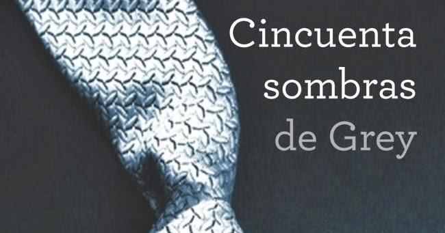 Libros Recomendados: Cincuenta Sombras De Grey: Historia