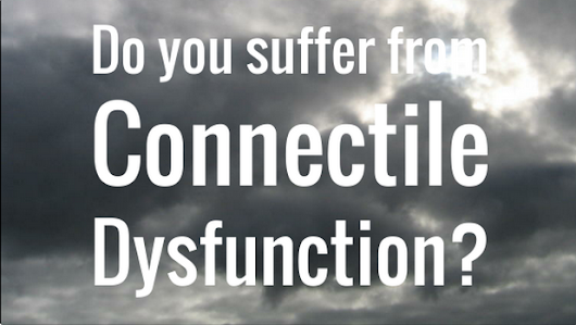 Connectile Dysfunction, there is hope!