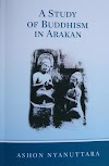 A Study of Buddhism in Arakan by Ashon Nyanuttara