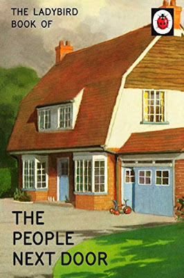 Books, Review, Ladybird Books for Grown-Ups, Jason Hazeley, Joel Morris, The Ladybird Book of the People Next Door, The Writing Greyhound, Lorna Holland