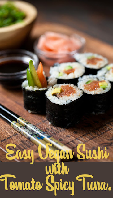 A Healthy flavorful Vegan sushi with tomato spicy tuna.