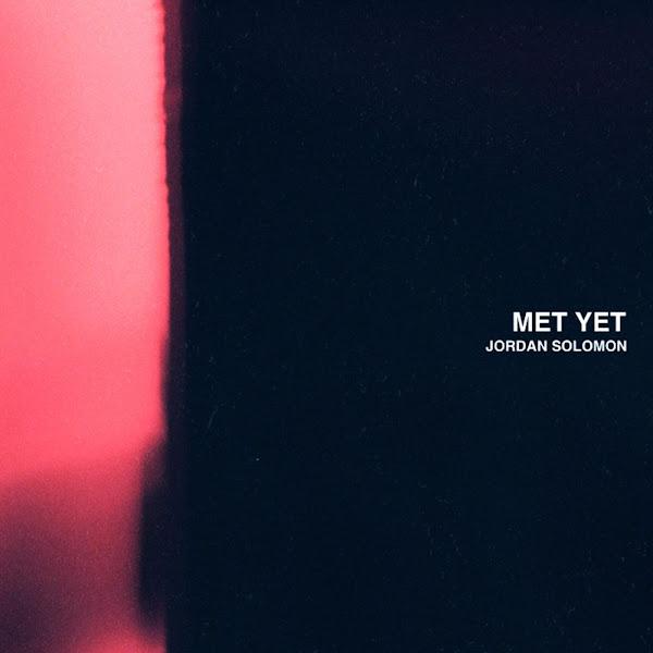 Jordan Solomon - Met Yet - Single  Cover