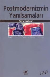 Terry Eagleton - Postmodernizmin Yanılsamaları