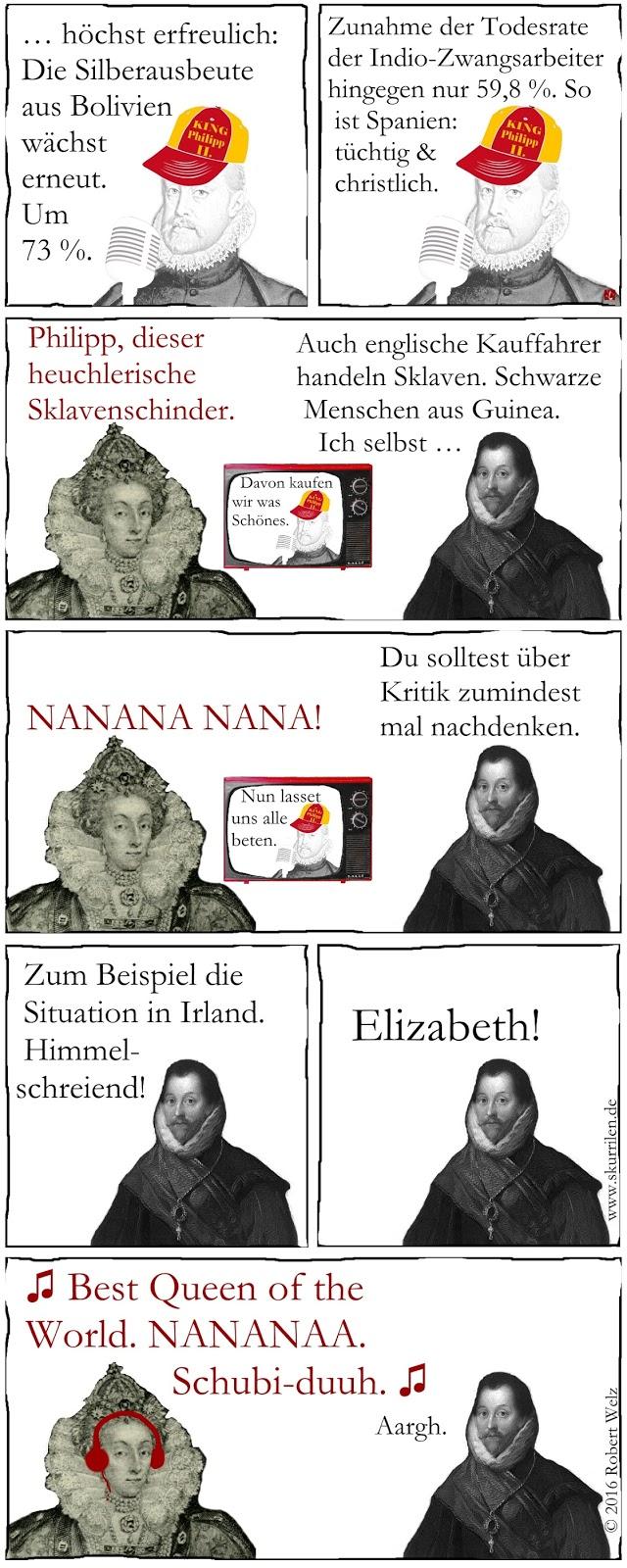 Philipp II. von Spanien hat der Fernseh-Gemeinde stolze Ausbeuter- und Sklaventreiber-Zahlen zu verlautbaren. Francis Drake erinnert Elizabeth I. von England an eigene Missstände. Ob das fruchtet?