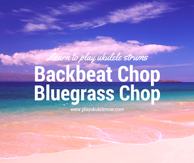 Ukulele Strums: Back-Beat Chop, Bluegrass Chop
