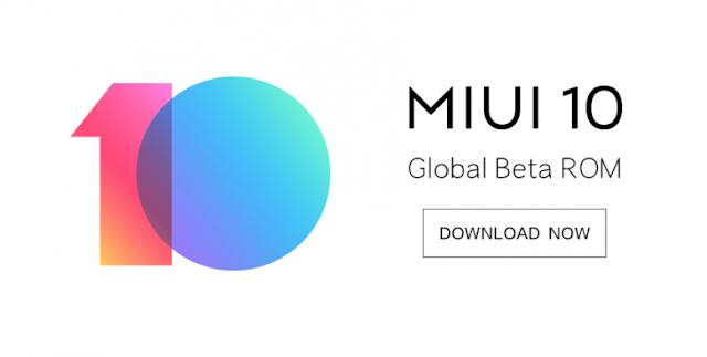 Cara UPDATE MIUI 10 Global Beta ROM 8.10.18 : Full Changelog & Download Links