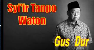 Lirik Gusdur Syi'ir Tanpo Waton
