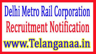 Delhi Metro Rail CorporationDMRC Recruitment Notificationo