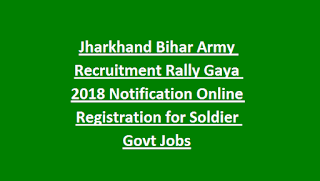 Jharkhand Bihar Army Recruitment Rally Gaya 2018 Notification Online Registration for Soldier Govt Jobs