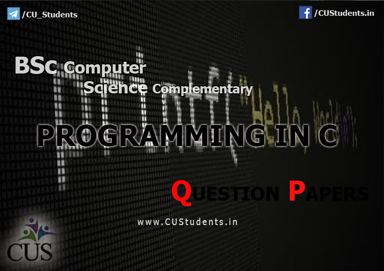 BSc Computer science Complementary Programming in C  Previous Question Papers