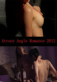 Atroce Angle Romance (2012)