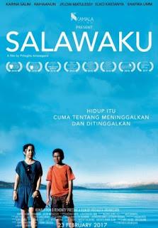 Sinopsis Film SALAWAKU (2017)