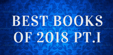 Forever Lost in Literature: Best Books I Read in 2018 Pt  I