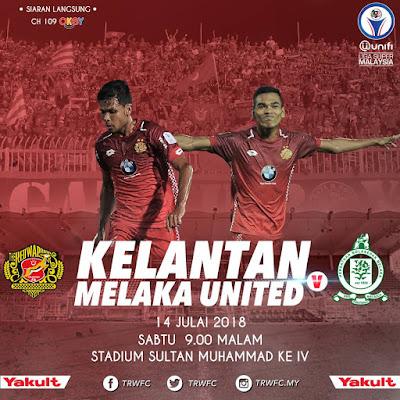Live Streaming Kelantan vs Melaka Liga Super 14.7.2018