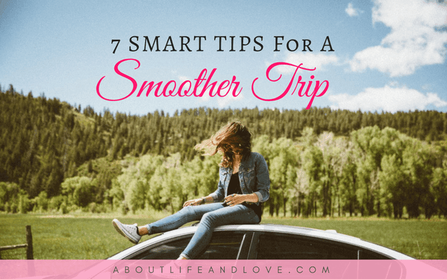 7 Smart Tips For A Smoother Trip