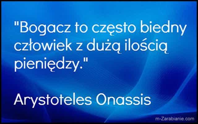 Arystoteles Onassis, cytaty o sukcesie, bogactwie, pieniądzach i finansach.