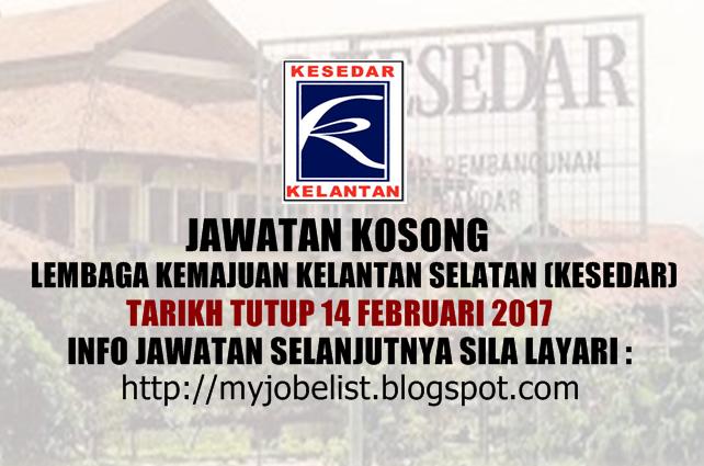 Jawatan Kosong di Lembaga Kemajuan Kelantan Selatan (KESEDAR) Pada 14 Februari 2017