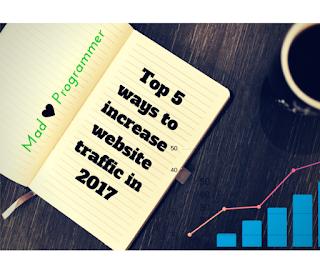 Top 5 ways to increase website traffic